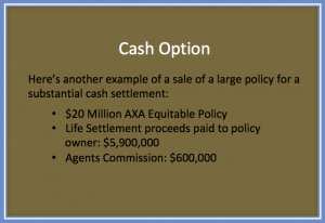 Another Example of a cash Option Example with Advanced Life Settlements