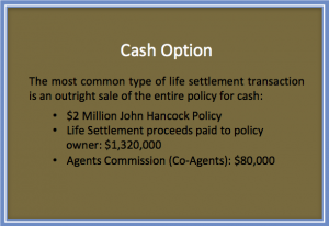 Cash Option with Advanced Life Settlements